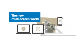 Welcome to our Multi-screen world